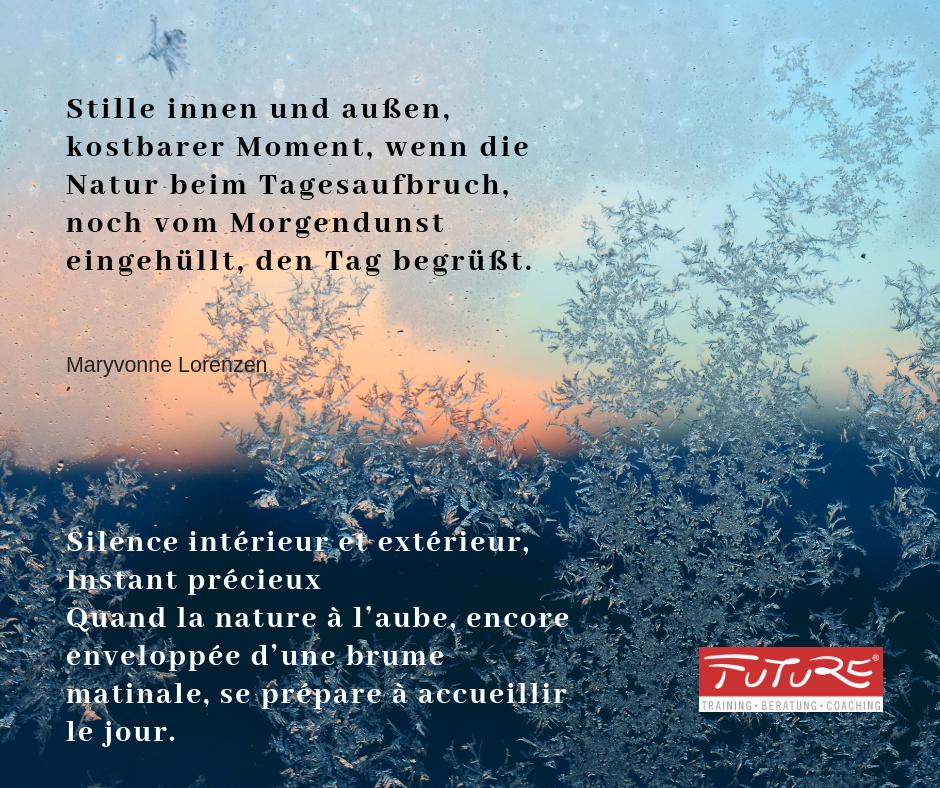 Stille Zitat Maryvonne Lorenzen Stille innen und außen, kostbarer Moment, wenn die Natur beim Tagesaufbruch, noch vom Morgendunst eingehüllt, den Tag begrüßt.
