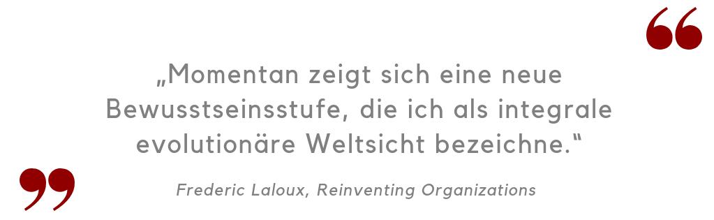 Zitat Frederic Laloux neue Bewusstseinsstufe integral